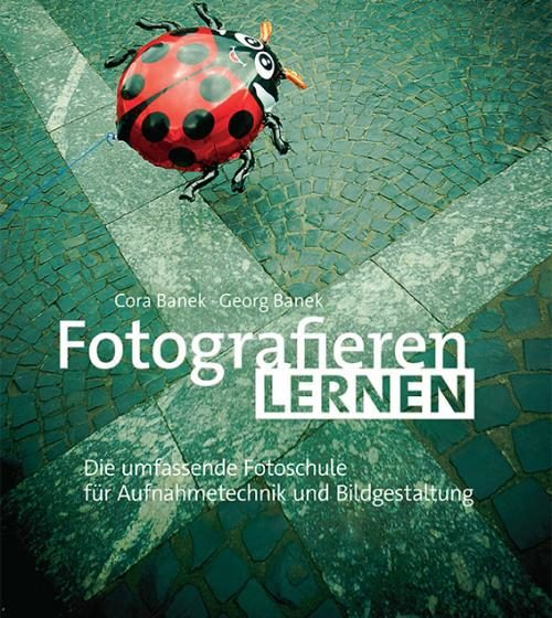 Fotografieren lernen - Umfassende Fotoschule